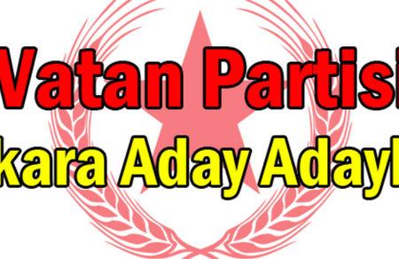 Vatan Partisi Ankara Milletvekili Aday Adayları Listesi Açıklandı!