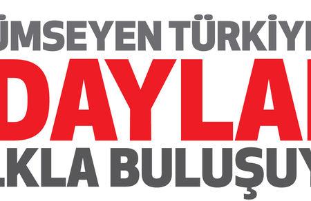 Gülümseyen Türkiye'nin Adayları halkla buluşuyor!