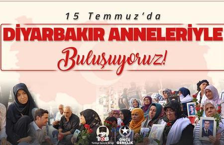 Öncü Gençlik ve TGB 15 Temmuz'da Diyarbakır anneleriyle buluşuyor
