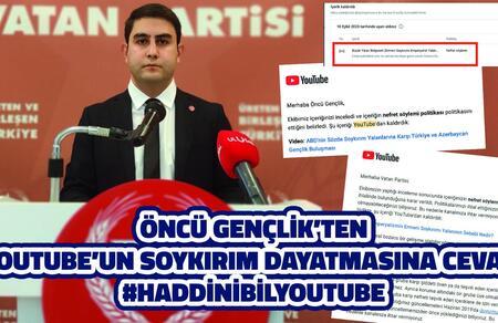 Öncü Gençlik'ten YouTube'un soykırım dayatmasına cevap
